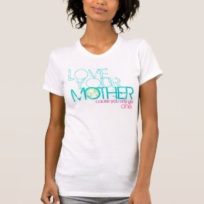 """Love Your Mother"" Light, Vintage Earth T-Shirt"