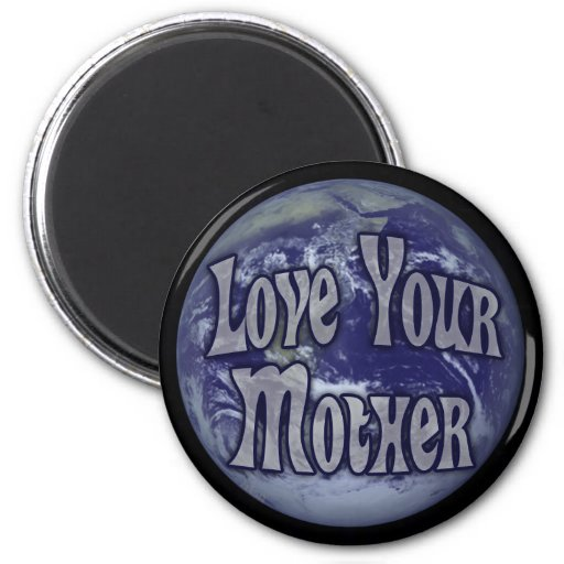 Love Your Mother Refrigerator Magnets