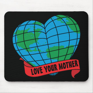 Love Your Mother Mouse Pad