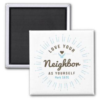 Love your neighbor as yourself Magnet
