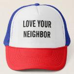 "Love your neighbor hat<br><div class=""desc"">Love your neighbor hat</div>"