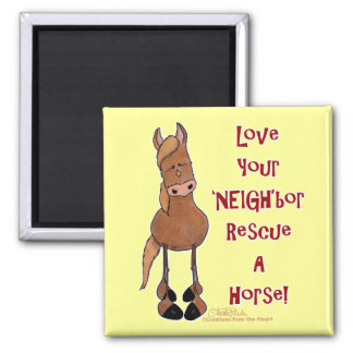Love your 'NEIGH'bor Horse Rescue Refrigerator Magnets