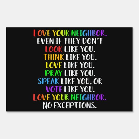 Love Your Neighbor True Love Sign