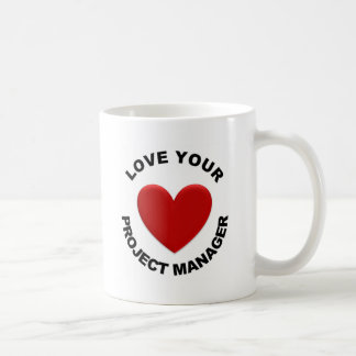 Love Your Project Manager Coffee Mug