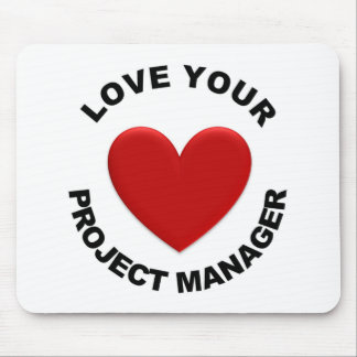 Love Your Project Manager Mouse Pad