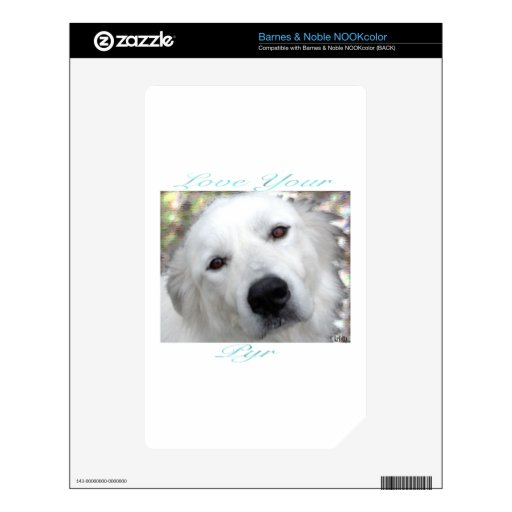 Love Your Pyr Great Pyrenees Teal Skin For The NOOK Color