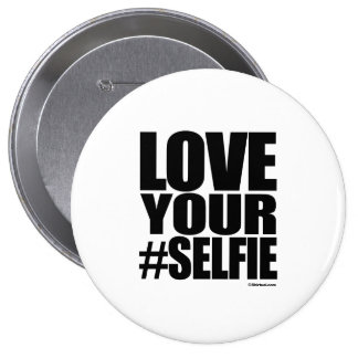 LOVE YOUR SELFIE 4 INCH ROUND BUTTON