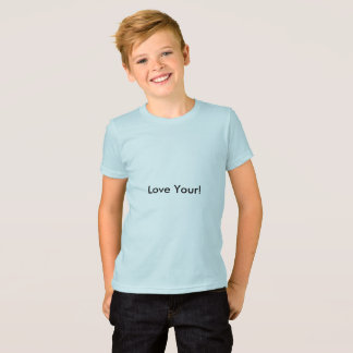 Love Your! T-Shirt