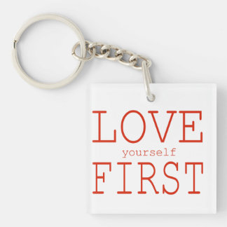 Love yourself first keychain