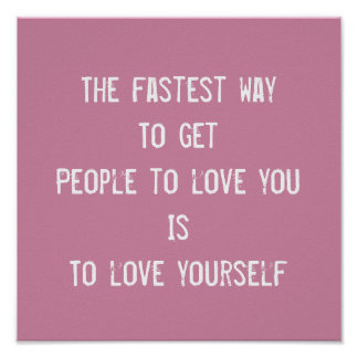 Love yourself, inspirational motivational quote poster