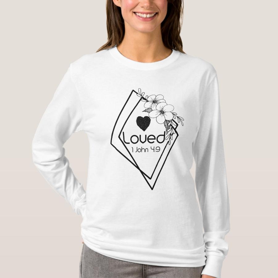 Loved 1 John 4:9 Inspirational Scripture T-Shirt - Best Selling Long-Sleeve Street Fashion Shirt Designs