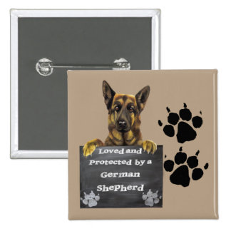 Loved and Protected by a German Shepherd Pinback Button