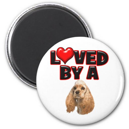 Loved by a Cocker Spaniel Magnet