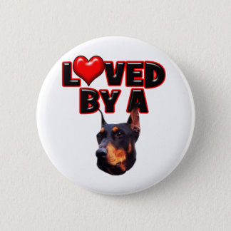 Loved by a Doberman 2 Pinback Button