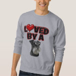 Loved by a Miniature Schnauzer Pull Over Sweatshirt