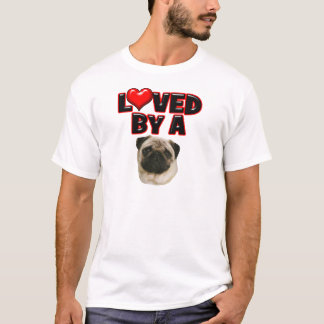 Loved by a Pug T-Shirt