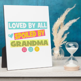 Loved By all spoiled By Grandma Photo Plaques