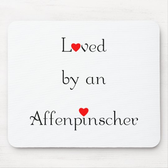 Loved by an Affenpinscher Mouse Pad