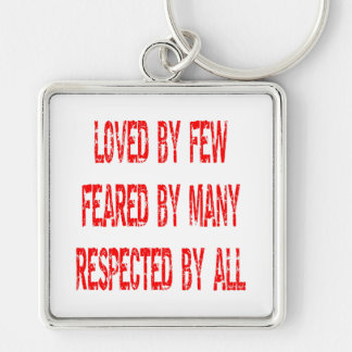 Loved By Few Feared By Many Respected By All Silver-Colored Square Keychain
