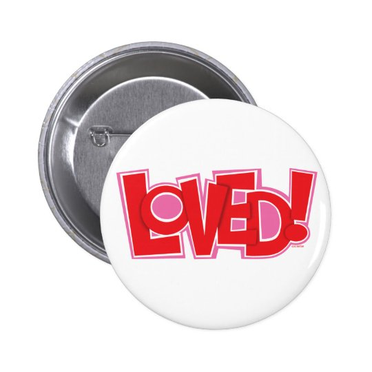 LOVED! PINBACK BUTTON