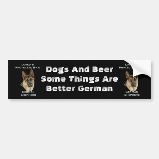 Loved & Protected By A German Shepherd Bumper Sticker