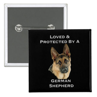 Loved & Protected By A German Shepherd 2 Inch Square Button