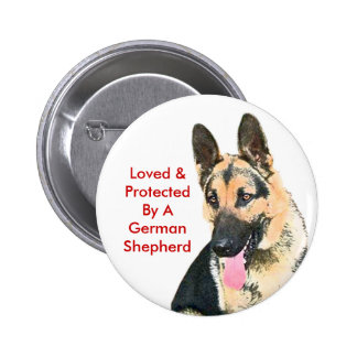 Loved & Protected By A German Shepherd Button