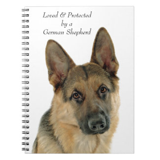 Loved & Protected by a German Shepherd Notebook