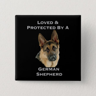 Loved & Protected By A German Shepherd Pinback Button