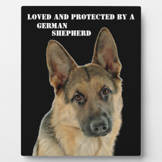 Loved & Protected by a German Shepherd Plaque