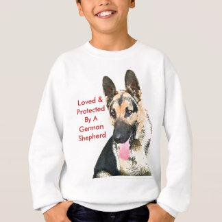 Loved & Protected By A German Shepherd Sweatshirt