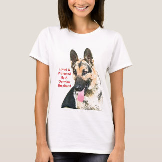 Loved & Protected By A German Shepherd T-Shirt