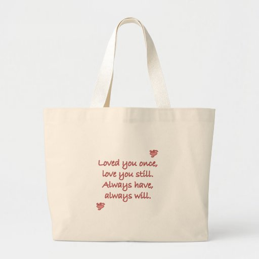 Loved You Once Sweet Sayings Design Canvas Bags