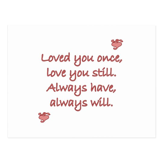 Loved You Once Sweet Sayings Design Postcard