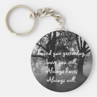 Loved you yesterday...... keychain