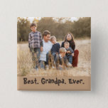 "Lovely Best Grandpa Ever Button<br><div class=""desc"">A lovely button to give to your grandfather,  this item features a family photo with ""Best Grandpa Ever"" written on it.  Edit the text,  background colors,  etc.  Personalize yours today!