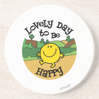 Lovely Day to be Happy Drink Coaster