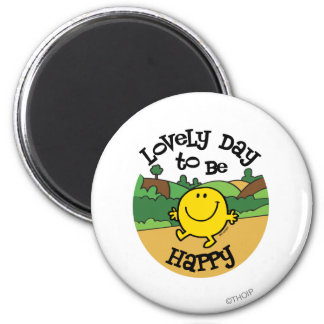 Lovely Day To Be Mr. Happy Magnet
