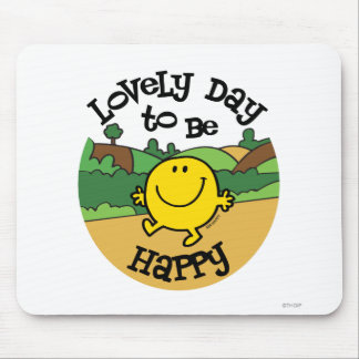 Lovely Day To Be Mr. Happy Mouse Pad