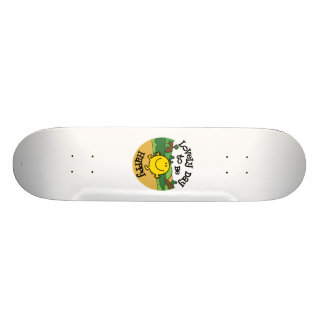 Lovely Day To Be Mr. Happy Skateboard