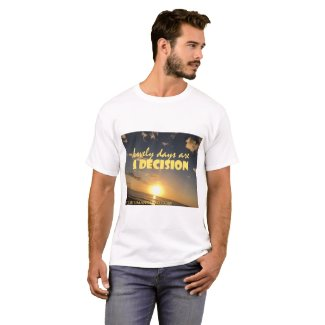 Lovely Days are a Decision - Unisex T T-Shirt