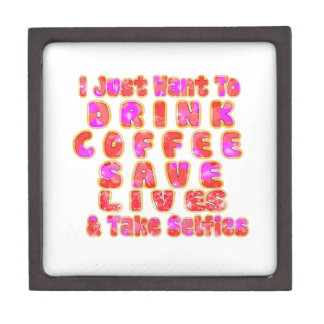 Lovely I just want to Drink Coffee Save Lives and Jewelry Box