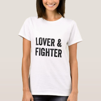 Lover and Fighter T-Shirt