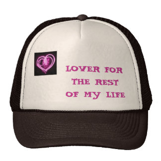 LOVER FOR THE REST OF MY LIFE TRUCKER HATS