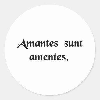Lovers are lunatics classic round sticker