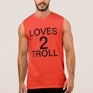 loves 2 troll sleeveless tee