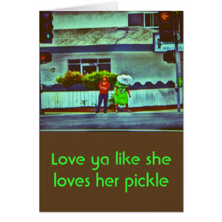 Loves Her Pickle - Greeting Card