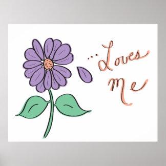 Loves Me Flower Petal Posters