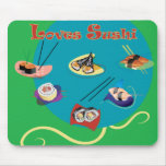 Loves sushi mouse pad