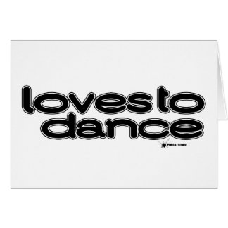 Loves To Dance Card
